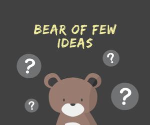 bear-of-few-ideas